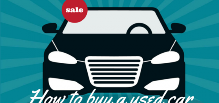 How to Buy Used and Second Hand Cars: Important Things to Consider
